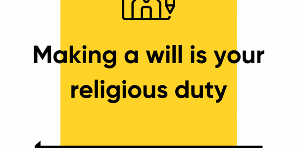 Making a Will is Your Religious Duty